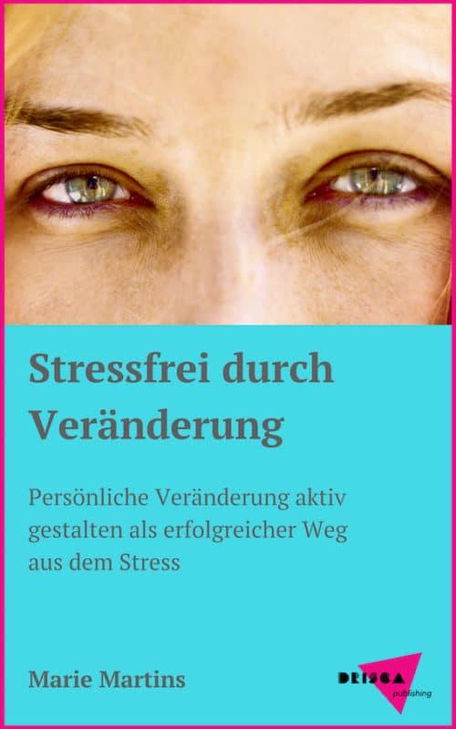 Stressfrei durch Veränderung